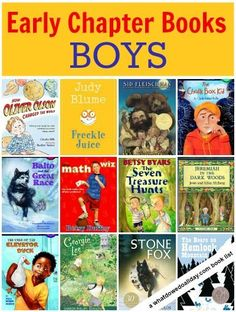 A list of early chapter books about boys for kids  Don't forget Frindle and Where The Red Fern Grows These would be great read alouds, using comprehension questions, cause & effect and lots of predictions chapter by chapter.
