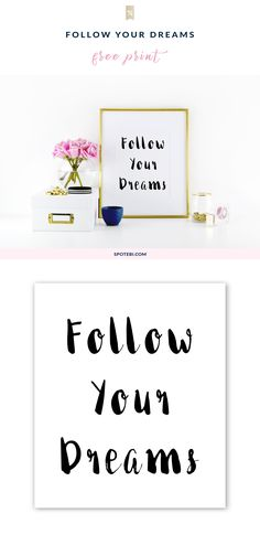 "Print our free motivational quote ""Follow your dreams"" and give your life meaning, direction, and purpose. http://www.spotebi.com/fitness-freebies/follow-your-dreams-motivational-print/"