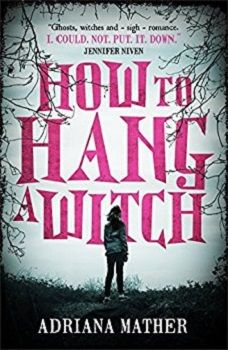 How to Hang a Witch by Adriana Mather - Book Review