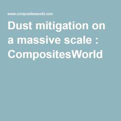 Dust mitigation on a massive scale : CompositesWorld