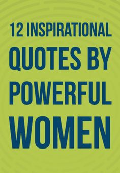 Inspirational career quotes by powerful female CEOs.