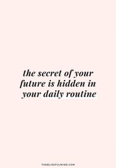 38 Short Inspirational Quotes About Life and Sayings The secret of your future is hidden in your daily routine. 38 Short Inspirational Quotes About Life and Sayings 5 Motivacional Quotes, Words Quotes, Wise Words, Habit Quotes, Wisdom Quotes, Daily Quotes, Loser Quotes, Grind Quotes, Timing Quotes