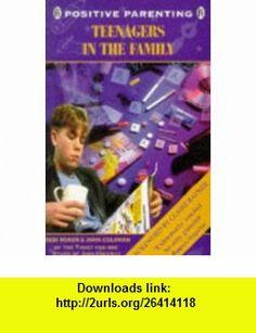 Teenagers in the Family (Positive Parenting) (9780340621066) Debi Roker, John C. Coleman, Claire Rayner , ISBN-10: 0340621060  , ISBN-13: 978-0340621066 ,  , tutorials , pdf , ebook , torrent , downloads , rapidshare , filesonic , hotfile , megaupload , fileserve