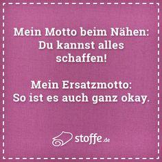 Mein Motto beim Nähen: Du kannst alles schaffen! Mein Ersatzmotto: So ist es auch ganz okay. #spruch #sprüche #meme #quote #nähen #diy