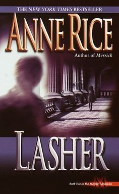 ✿ Lasher ~ The Mayfair Witches ~ by Anne Rice ✿i read all of these books in like 4 days they were that good! <3 <3 <3
