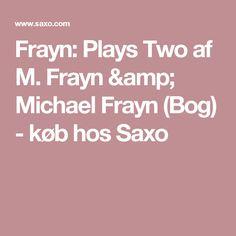 Frayn: Plays Two af M. Frayn & Michael Frayn (Bog) - køb hos Saxo