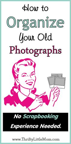 How to organize old photos. Thrifty easy organization of old photographs. Get those photos out of storage and out where you can enjoy your memories!