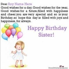 Bring a big smile on your sister's face with our beautiful collections of happy birthday wishes for sister, birthday images for sister, funny wishes for sister. Birthday Messages For Sister, Birthday Message For Him, Happy Birthday Wishes Sister, Birthday Wishes With Name, Message For Sister, Cute Happy Birthday, Birthday Wishes Quotes, Sister Birthday, Birthday Greetings