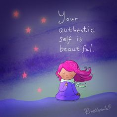 Your authentic self is beautiful. Buddha Thoughts, Positive Thoughts, Positive Quotes, Tiny Buddha, Little Buddha, Buddha Buddha, Buddah Doodles, Doodle Quotes, Authentic Self