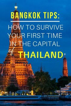 Bangkok Tips: How to Survive Your First Time in the Capital of Thailand. Click here to read more!