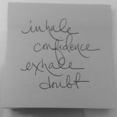 Inhale confidence exhale doubt #amplifiedgood #permissionslips