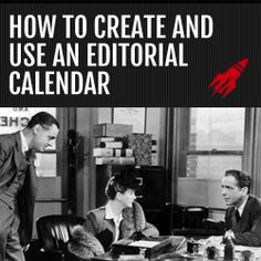 How to Create and Use an Editorial Calendar