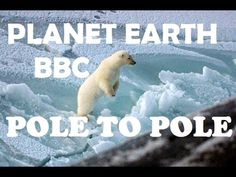 Planet Earth Episode 1: From Pole to Pole - BBC Documentary HD - YouTube