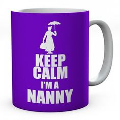 Keep Calm I'm A Nanny Ceramic Mug #keepcalm #keepcalmmugs #mugs #personalised