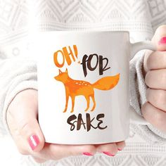 Oh For Fox Sake Coffee Cup   Fox Coffee by foxandcloverboutique