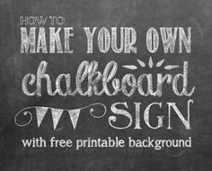 tutorial on making your own printable chalkboard sign