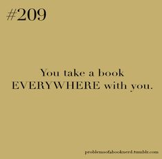 At all times. I always have a book!