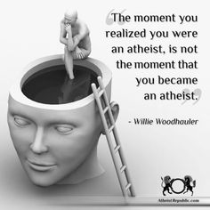 When did you realize you were an atheist?