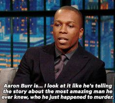 And me? I'm the damn fool who shot him! (I love Leslie Odom Jr. also.)