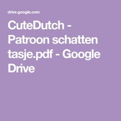 CuteDutch - Patroon schatten tasje.pdf - Google Drive Instructional Technology, Instructional Strategies, Problem Based Learning, Digital Storytelling, Flipped Classroom, Blended Learning, Art Lessons Elementary, Google Drive, Art Education