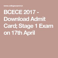 BCECE 2017 - Download Admit Card; Stage 1 Exam on 17th April 30 July, Exam Results, Important Dates, Cut Off, Wordpress, Stage, Education, Cards, Fashion