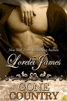 Gone Country By: Lorelei James. Click here to buy this eBook: http://www.kobobooks.com/ebook/Gone-Country/book-tfayQtx-pk6mfoUzS4EMhA/page1.html #kobo #ebooks
