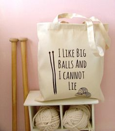Hey, I found this really awesome Etsy listing at https://www.etsy.com/listing/157275425/i-like-big-balls-natural-canvas-knitting