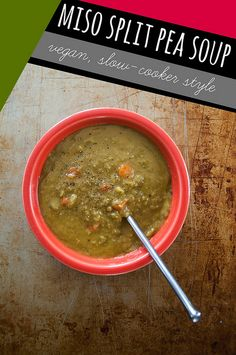 MISO SPLIT PEA SOUP (VEGAN): 4 cups dried split peas, rinsed 1 cup ...