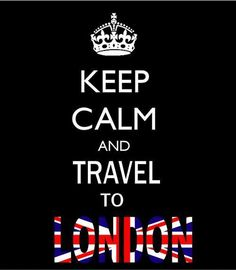 Keep Calm and Travel to London
