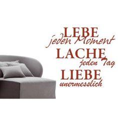 Lebe jeden Moment Lache jeden Tag Liebe unermesslich