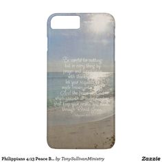 Shop Philippians Peace Bible Verse Beach Christian Case-Mate iPhone Case created by TonySullivanMinistry. Bible Quotes About Peace, Peace Bible Verse, Bible Verses, Be Careful For Nothing, Peace Of God, Philippians 4 13, Heart And Mind, Beach Scenes, Iphone 7 Plus Cases