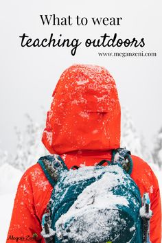 If you are going to try teaching outdoors in all weather conditions, you'll need to dress for all season comfort. In this post, I share what I wear teaching outdoors year-round in Canada. Read the blog for seasonal advice on what to wear teaching outside! #outdooreducation #outdoored #forestschool #natureschool