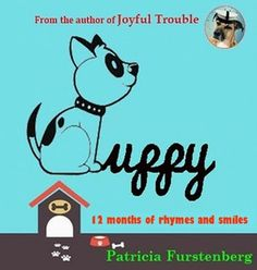 Nadaness In Motion: Puppy, 12 Months of Rhymes & Smiles by Patricia Fu. Make New Friends, New Chapter, New Puppy, Dog Owners, 12 Months, Cuddling, Childrens Books, Cat Lovers, Author