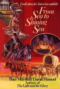 From Sea to Shining Sea by Peter Marshall and David Manuel