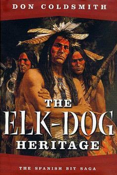 The Elk-Dog Heritage (Spanish Bit) by Don Coldsmith. $5.99. Publisher: Forge Books; 1st edition (May 18, 2003). Author: Don Coldsmith. 224 pages