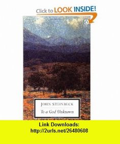 To a God Unknown (Penguin Classics) (9780140187519) John Steinbeck, Robert DeMott , ISBN-10: 0140187510  , ISBN-13: 978-0140187519 ,  , tutorials , pdf , ebook , torrent , downloads , rapidshare , filesonic , hotfile , megaupload , fileserve