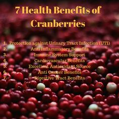 7 #Health Benefits of #Cranberries 1) #UrinaryTractInfection 2) #AntiInflammatory 3) #ImmuneSystem 4) #Cardiovascular 5) #Antioxidant 6) #AntiCancer 7) #DigestiveTract