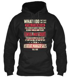Associate Manager Sales - What I Do