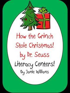 How the Grinch Stole Christmas Literacy Centers