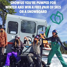 Enter to win Weekly pair of skis or a snowboard