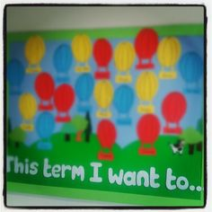 My first class display board for Sept. Children to write a target for the term and stick on their named hot air balloon e.g. 'to be nicer to others'. We will look back at our targets at the end of the term and see if we've met them :)