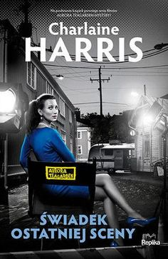"""Charlaine Harris, """"Świadek ostatniej sceny"""", przeł. Martyna Plisenko, Replika, Zakrzewo 2015. 285 stron Ebook Pdf, Aurora, Broadway Shows, Film, Books, Literatura, Movie, Libros, Film Stock"""
