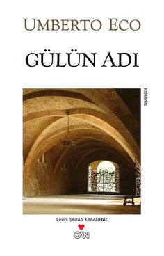 gulun adi - umberto eco - can yayinlari Der Name Der Rose, Books To Read, My Books, New People, A Dance With Dragons, Book Corners, Book Writer, Book Suggestions, I Love Reading