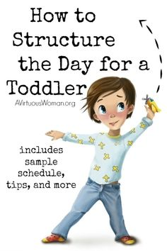 This is a MUST READ! Learn how to structure the day for a toddler. @ AVirtuousWoman.org