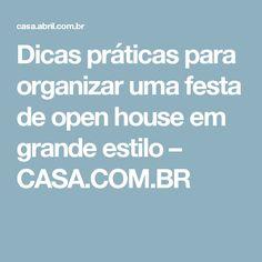 Dicas práticas para organizar uma festa de open house em grande estilo – CASA.COM.BR