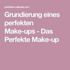 Grundierung eines perfekten Make-ups - Das Perfekte Make-up