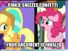 Explanation: She's Pinkie Pie She eats, lives, breathes, & SNEEZES party.