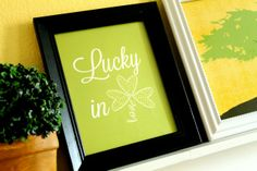 Lucky in Love Printable - fun St. Patty's Day decor!