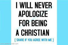 I will never apologize for following Jesus!  Following Him is costly, sometimes offensive, and ALWAYS worthy!
