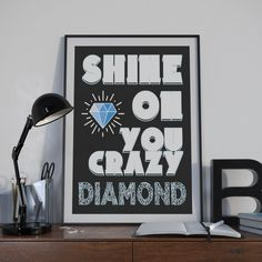 """Inspiration and motivation in this typography art print of Pink Floyd's lyrics """"Shine on you crazy diamond."""""""